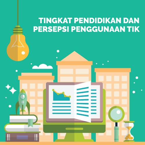 Tingkat Pendidikan dan Persepsi Penggunaan TIK-inf