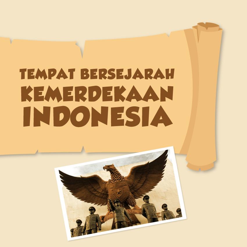 Tempat Bersejarah Kemerdekaan Indonesia-ind