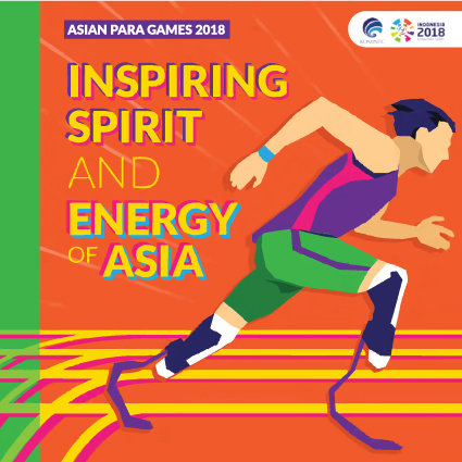 Inspiring Spirit and Energy of Asia Asian Para Games 2018