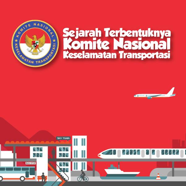 Sejarah Terbentuknya Komite Nasional Keselamatan Transportasi -inf