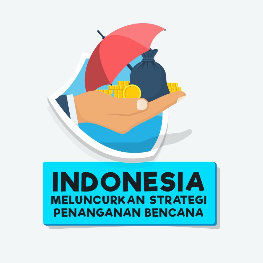 Indonesia Meluncurkan Strategi Penanganan Bencana-inf