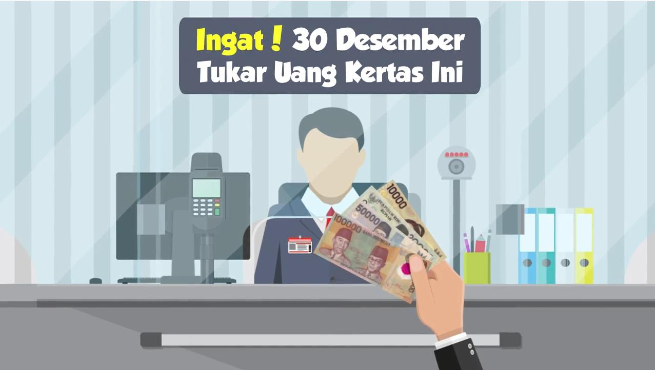 Ingat! 30 Desember Tukar Uang Kertas Ini