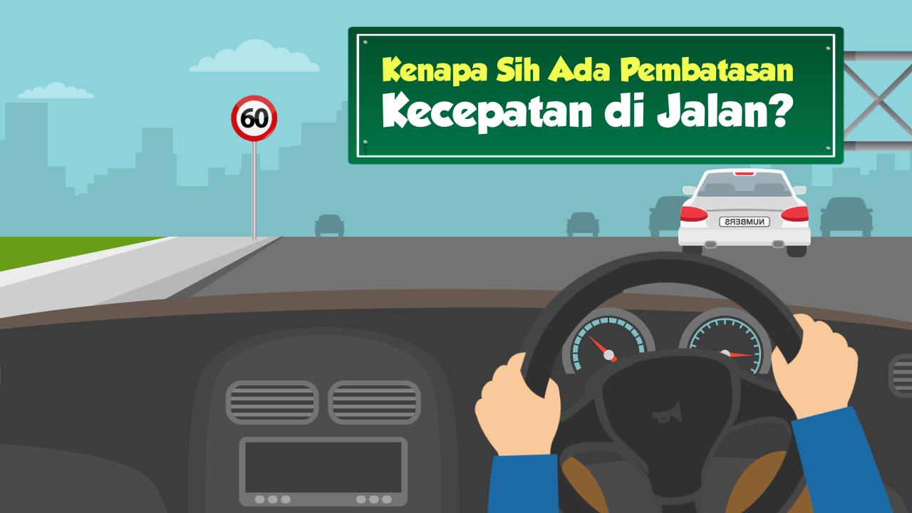 Kenapa Ada Pembatasan Kecepatan di Jalan?-thum
