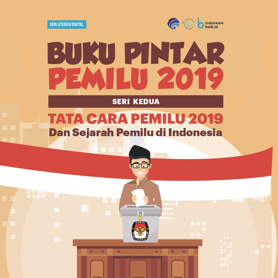 Buku Pintar Pemilu 2019 Seri Kedua: Tata Cara Pemilu 2019 dan Sejarah Pemilu di Indonesia