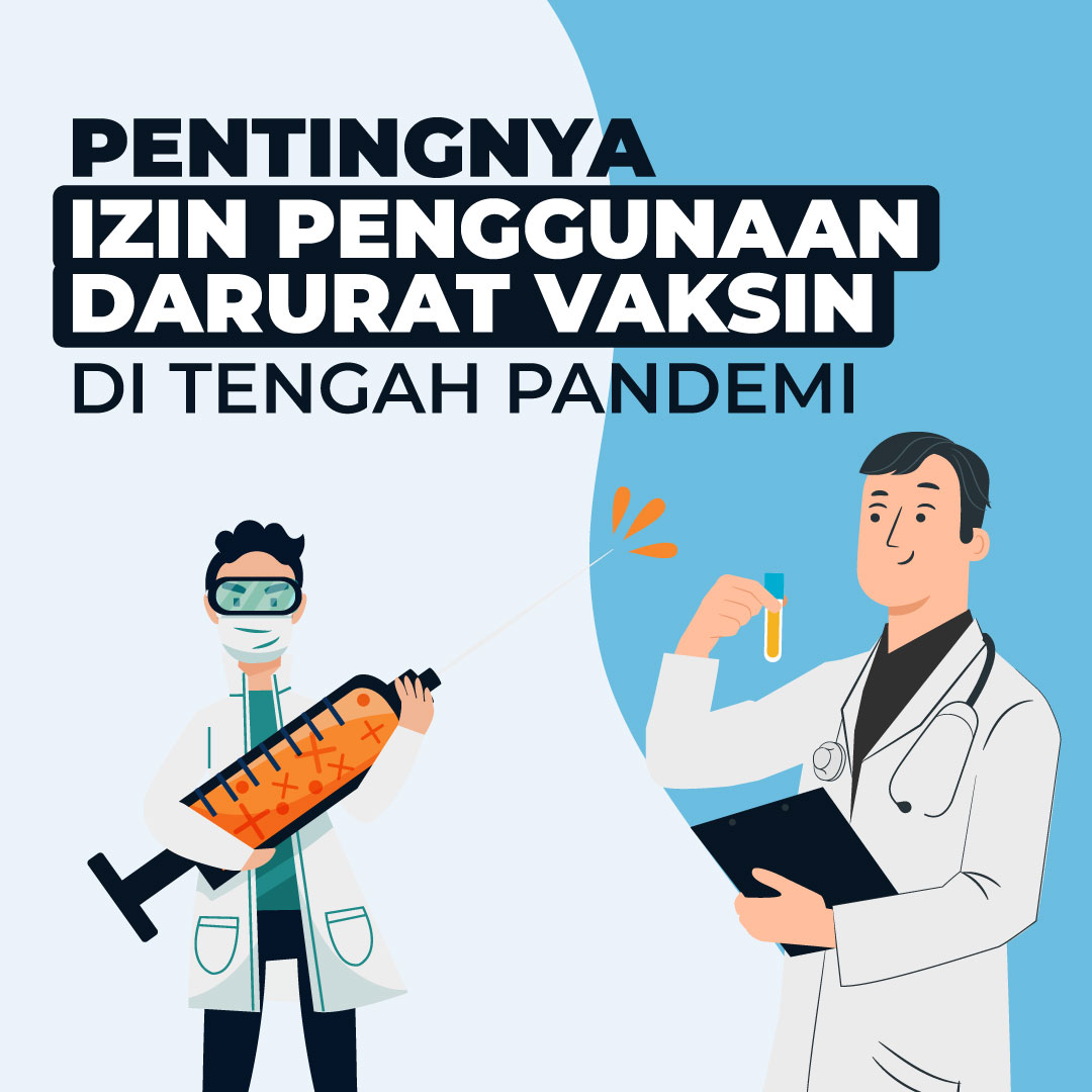 Pentingnya Izin Penggunaan Darurat Vaksin di Tengah Pandemi
