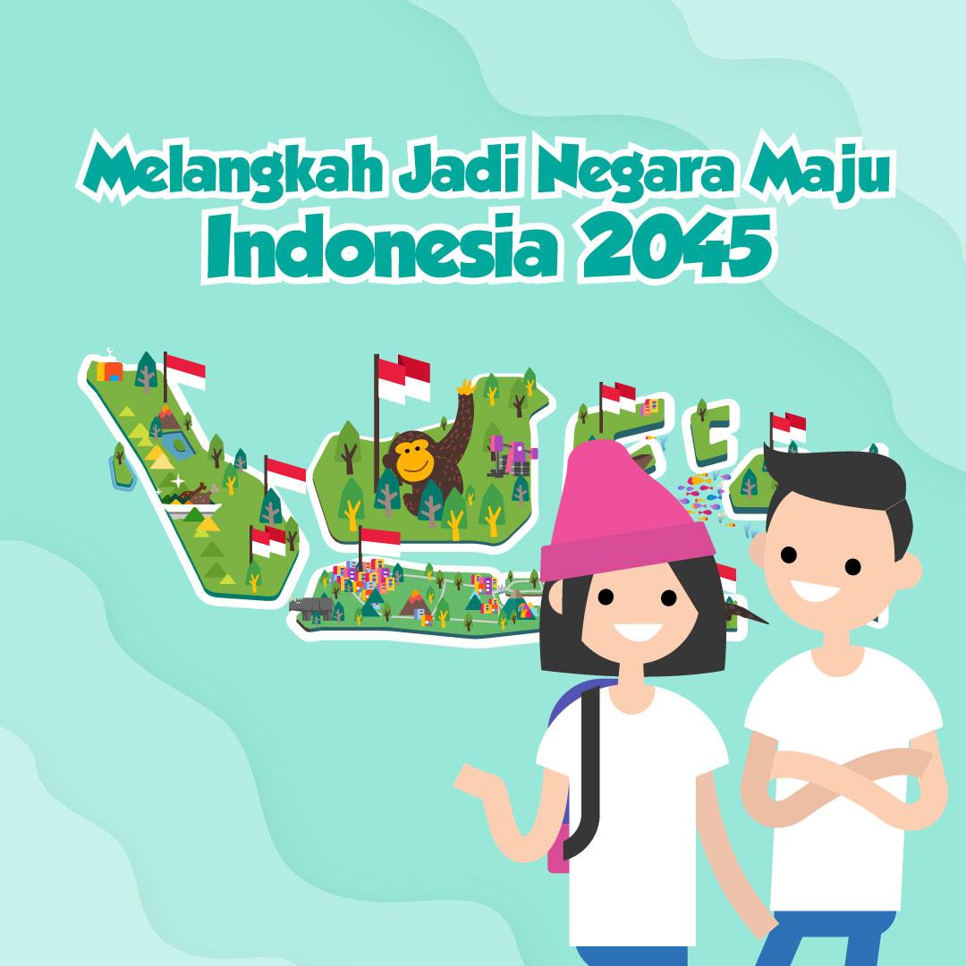 Melangkah Jadi Negara Maju, Indonesia 2045-inf