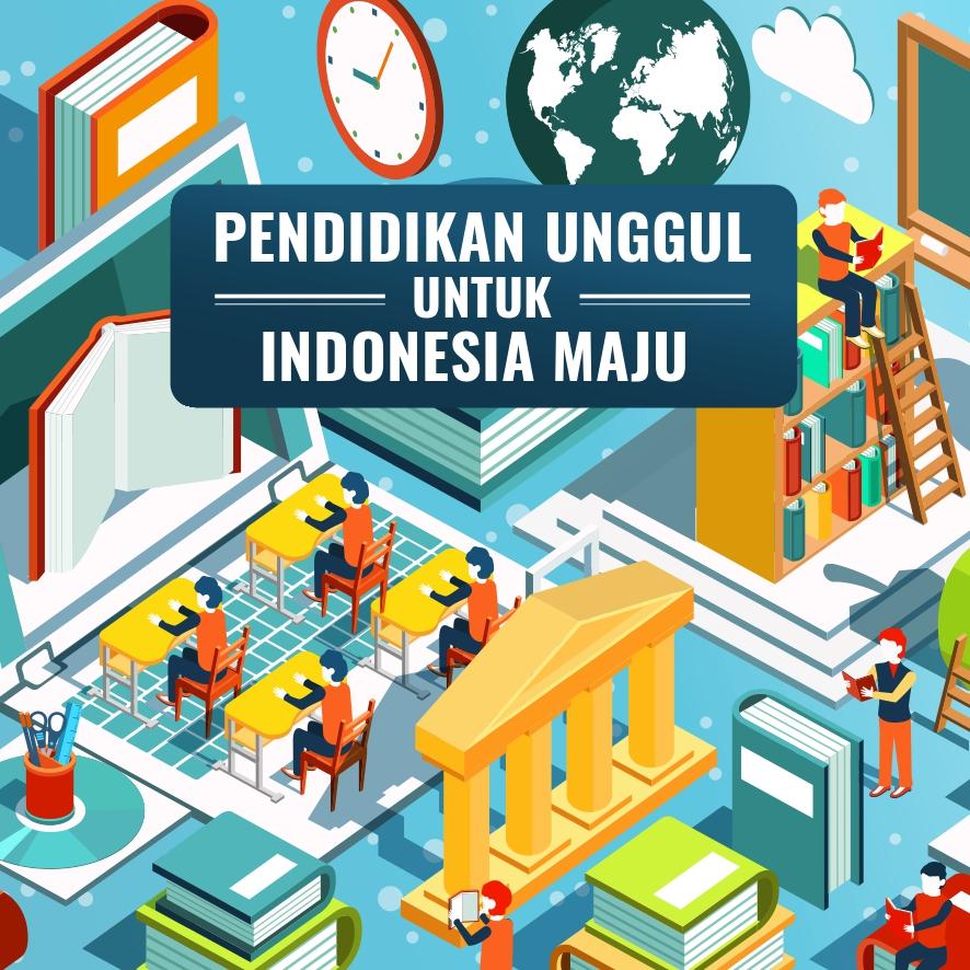 Pendidikan Unggul untuk Indonesia Maju