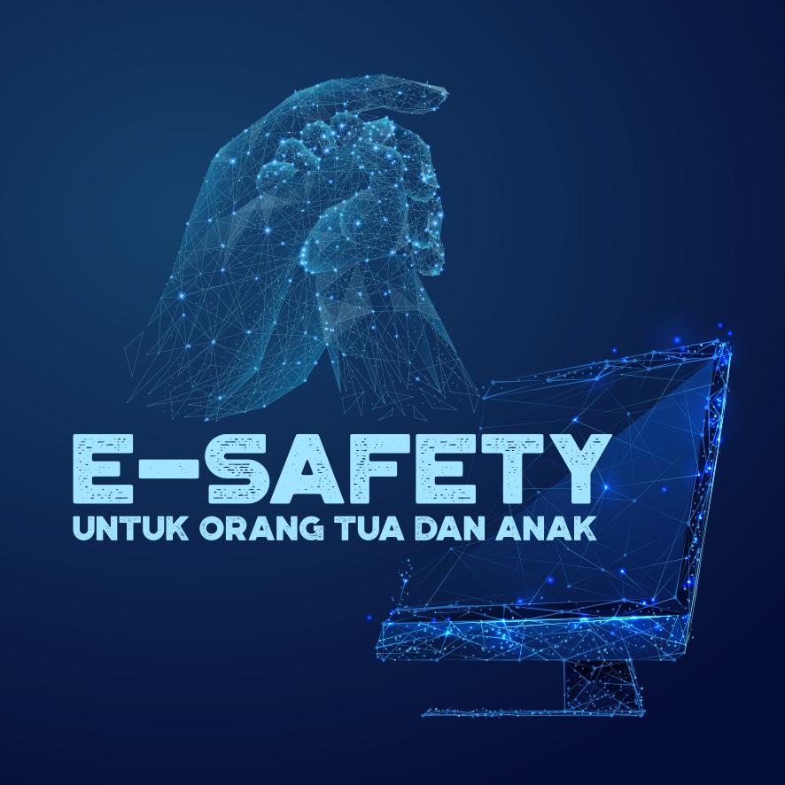 E-Safety untuk Orang Tua dan Anak