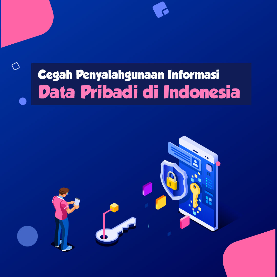 Cegah Penyalahgunaan Informasi Data Pribadi di Indonesia-inf