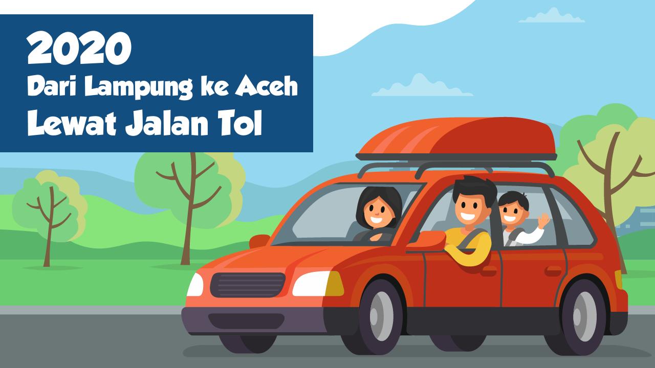 2020, Dari Lampung ke Aceh Lewat Jalan Tol-thum