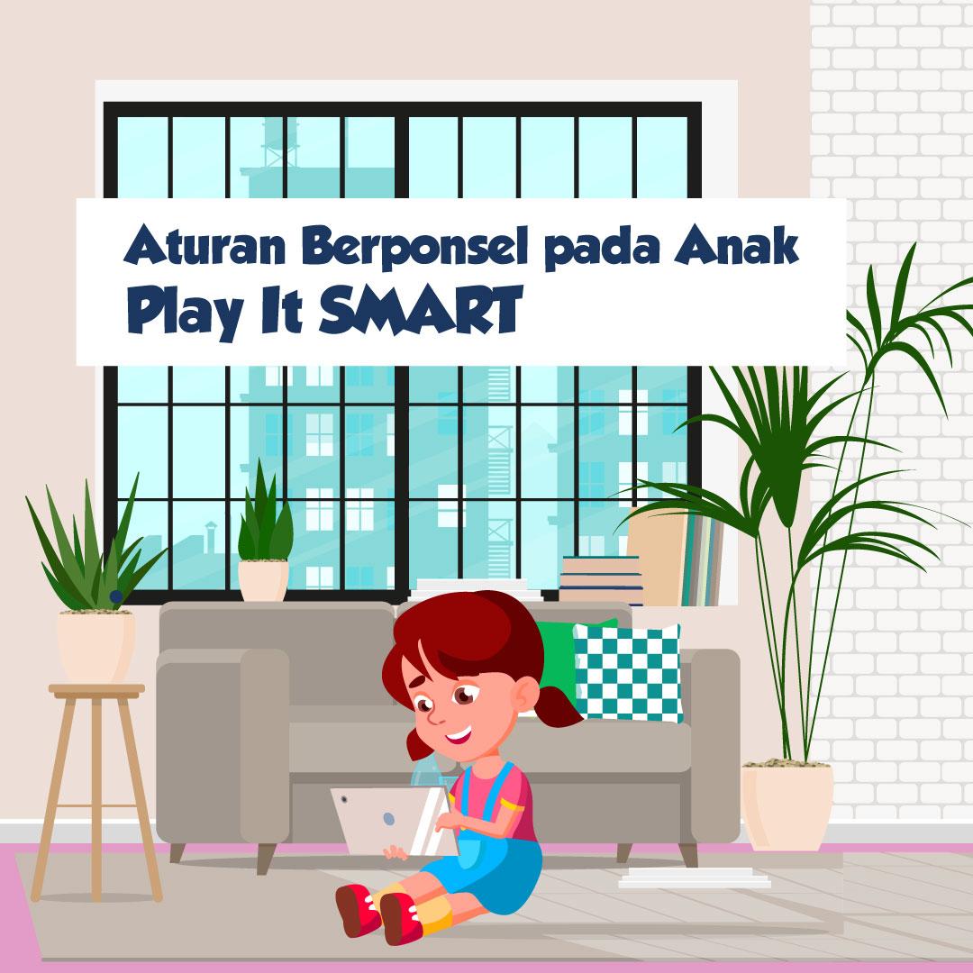 Aturan Berponsel pada Anak: Play It SMART-inf