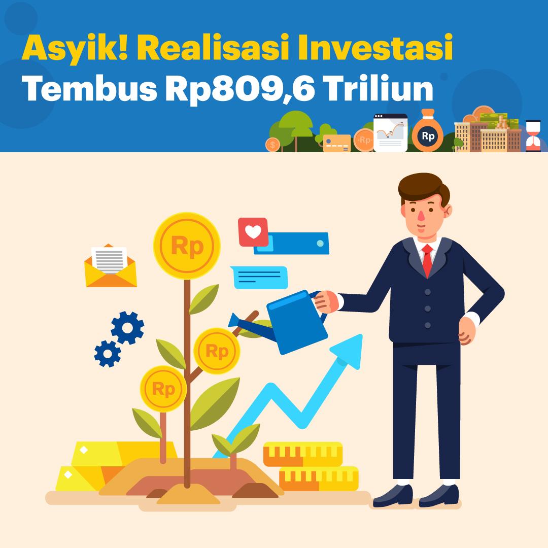 Asyik! Realisasi Investasi Tembus Rp809,6 Triliun-inf