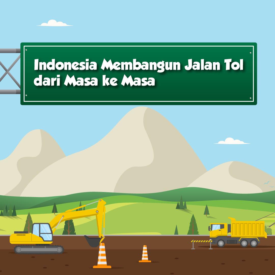 Indonesia Membangun Jalan Tol, dari Masa ke Masa-inf