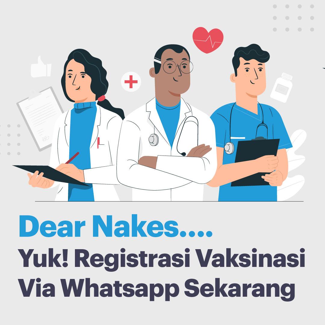 210118_IDI_Dear-Nakes,-Yuk!-Registrasi-Vaksinasi-Via-Whatsapp-Sekarang_DV