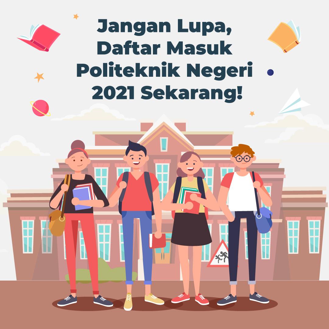 210118_PP_Jangan-Lupa,-Daftar-Masuk-Politeknik-Negeri-2021-Sekarang_AB1