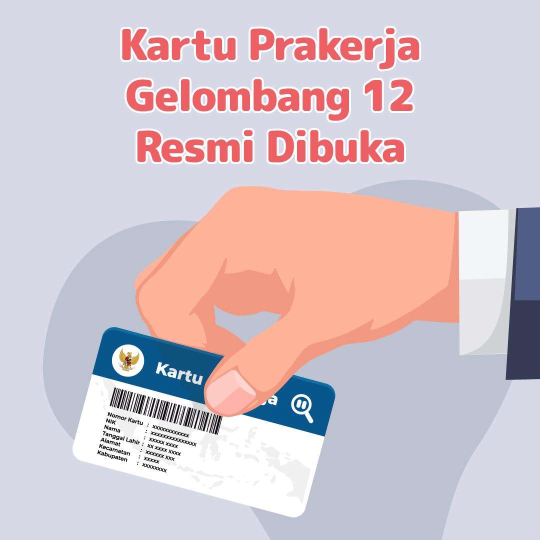 210224_IPP_Kartu Prakerja Gelombang 12 Resmi Dibuka_MI