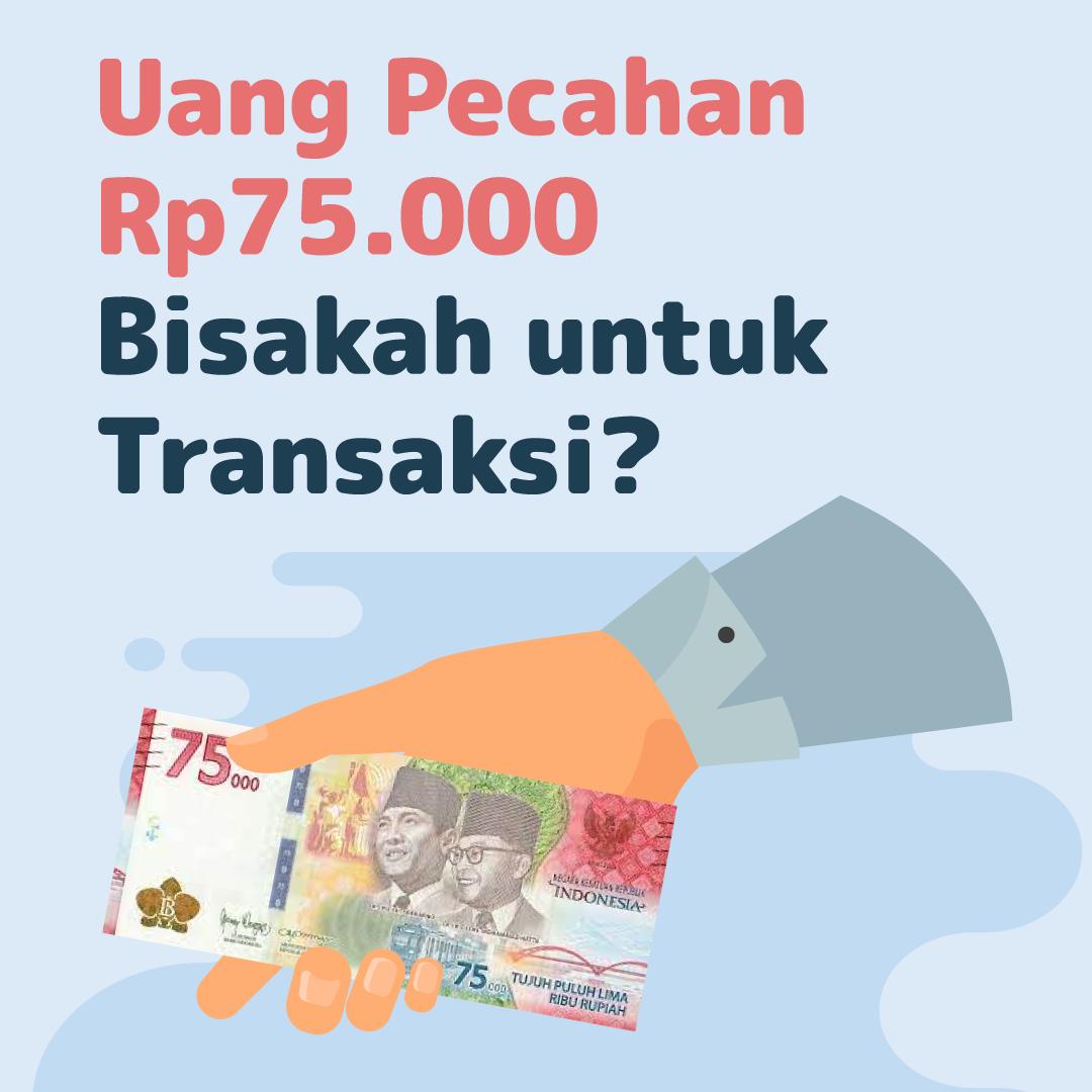210503_IEI_Uang-Pecahan-Rp75.000,-Bisakah-untuk-Transaksi_AN