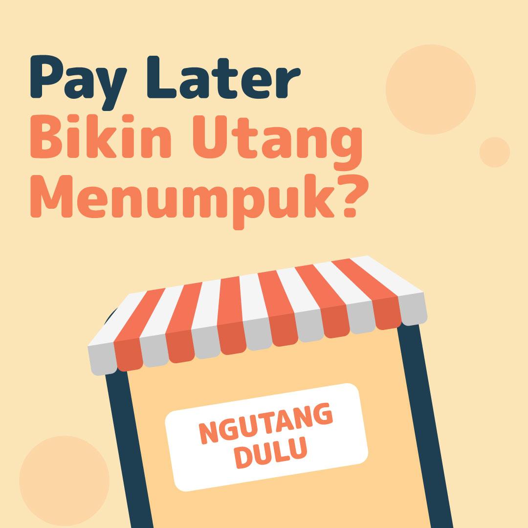 210616_IEI_Pay-Later-Bikin-Utang-Menumpuk_AN (1)