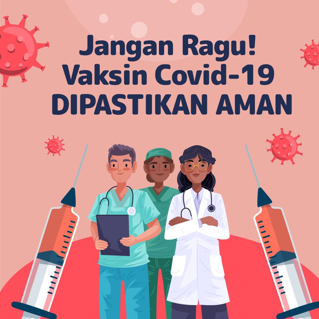 210621_EI_Jangan-Ragu!-Vaksin-Covid-19-DIPASTIKAN-AMAN_AB