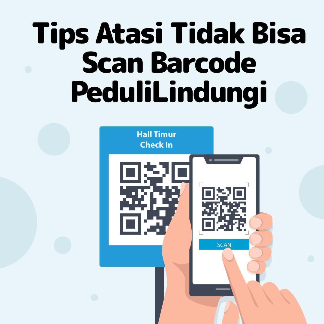 210923_EI_Tips-Atasi-Tidak-Bisa-Scan-Barcode-PeduliLindungi_AB